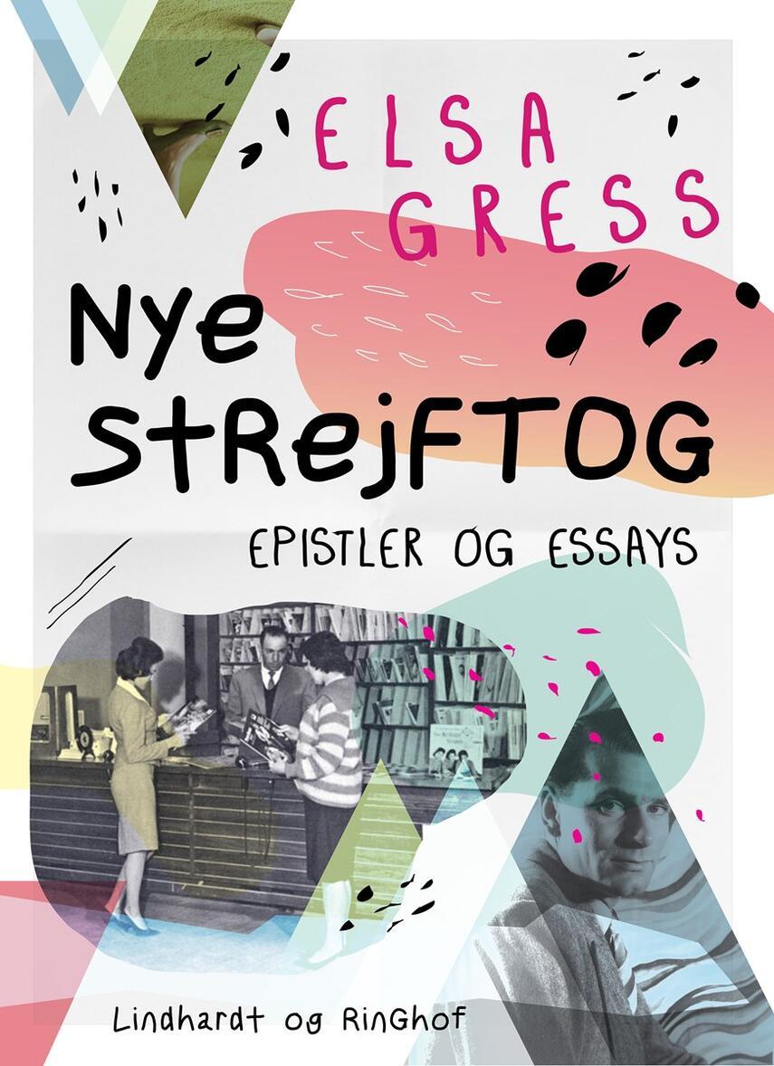 Elsa Gress: Nye strejftog : epistler og essays