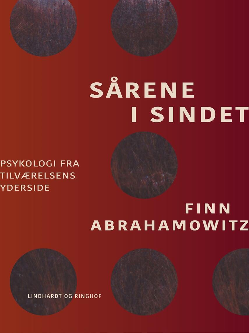 Finn Abrahamowitz: Sårene i sindet : psykologi fra tilværelsens yderside