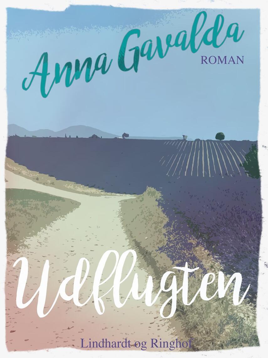 Anna Gavalda: Udflugten : roman