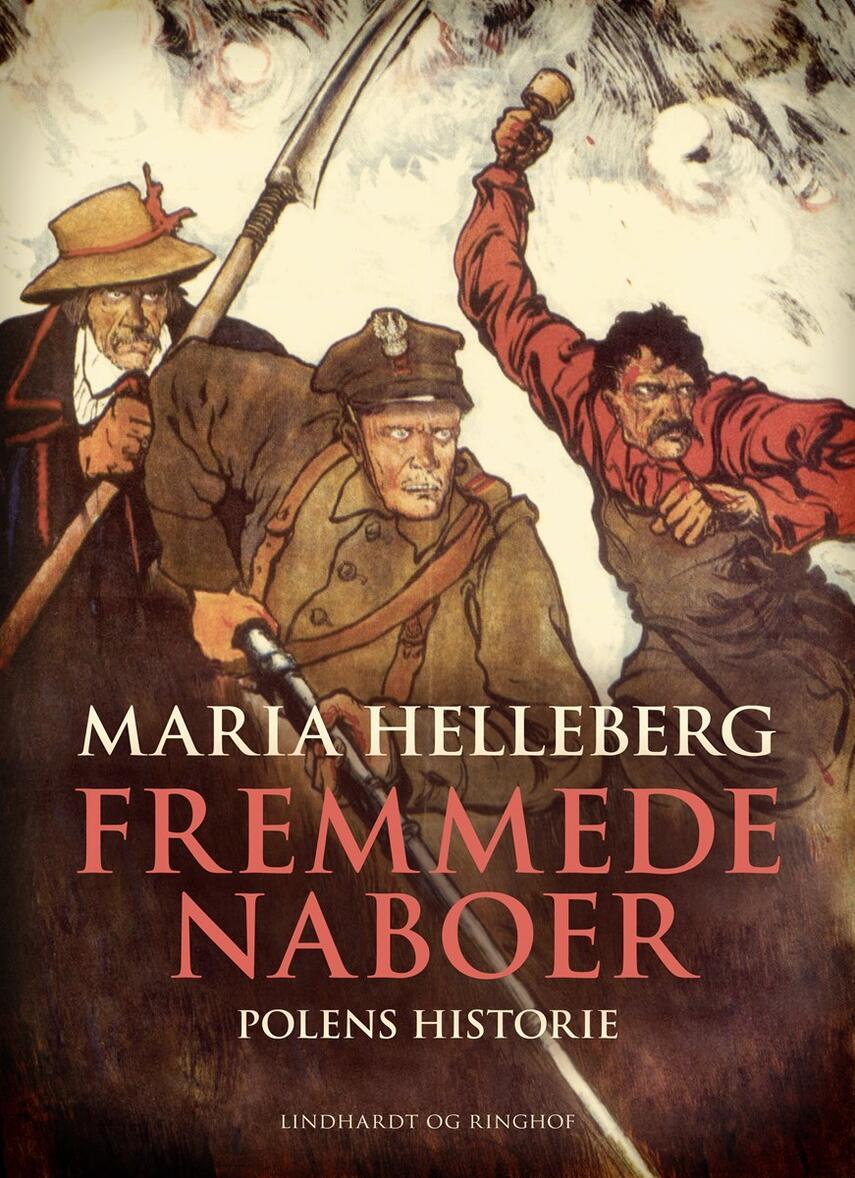 Maria Helleberg: Fremmede naboer : Polens historie