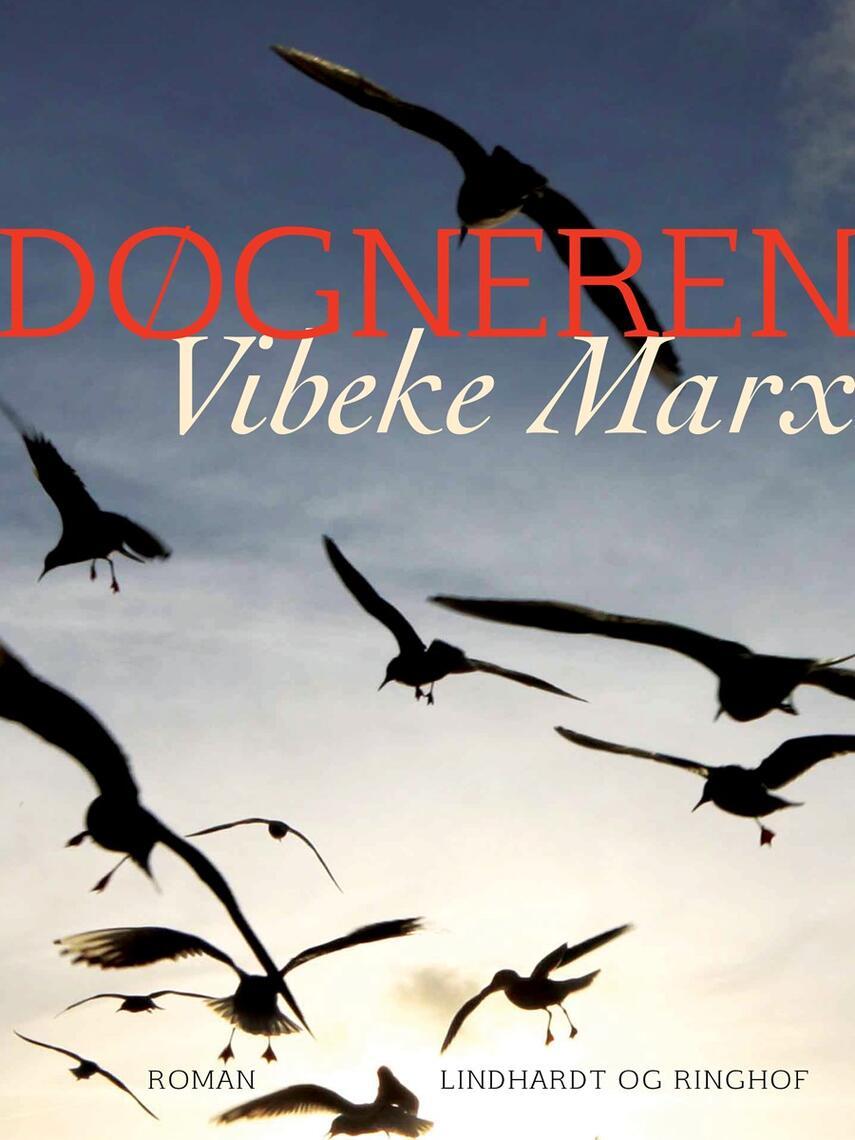 Vibeke Marx: Døgneren