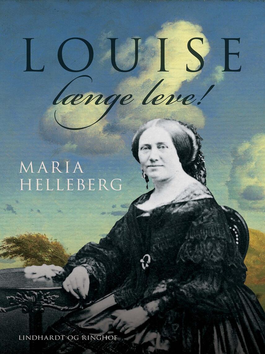 Maria Helleberg: Louise længe leve!