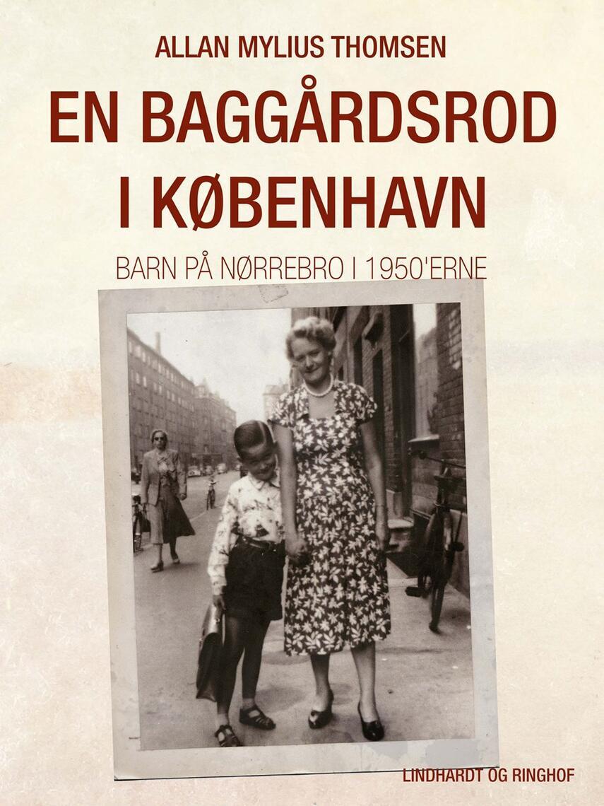 Allan Mylius Thomsen: En baggårdsrod i København : barn på Nørrebro i 1950'erne