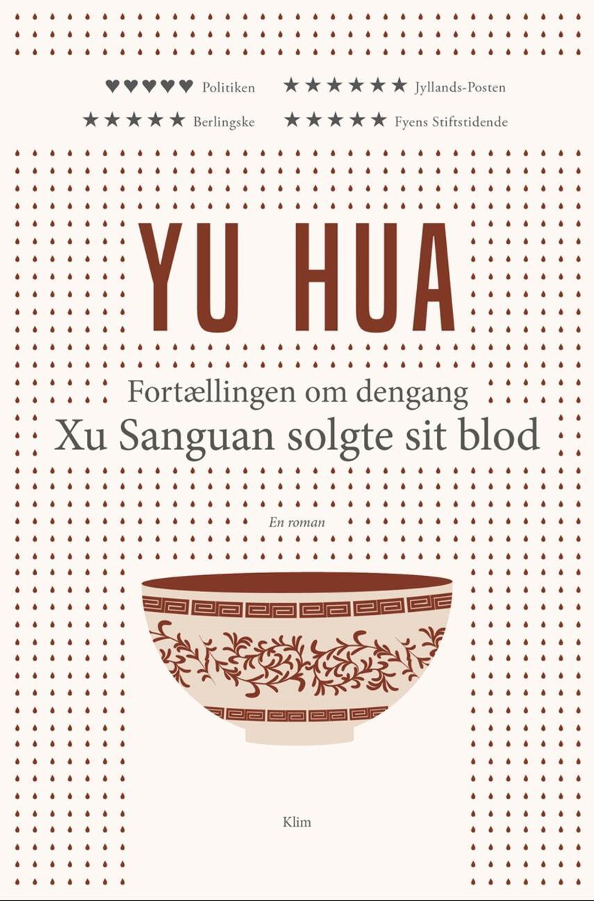 Hua Yu (f. 1960): Fortællingen om dengang Xu Sanguan solgte sit blod : en roman