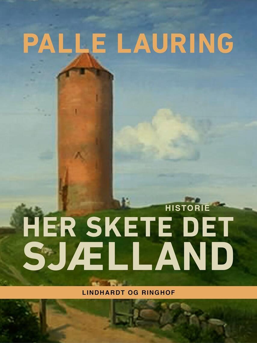 Palle Lauring: Her skete det : Sjælland : historie
