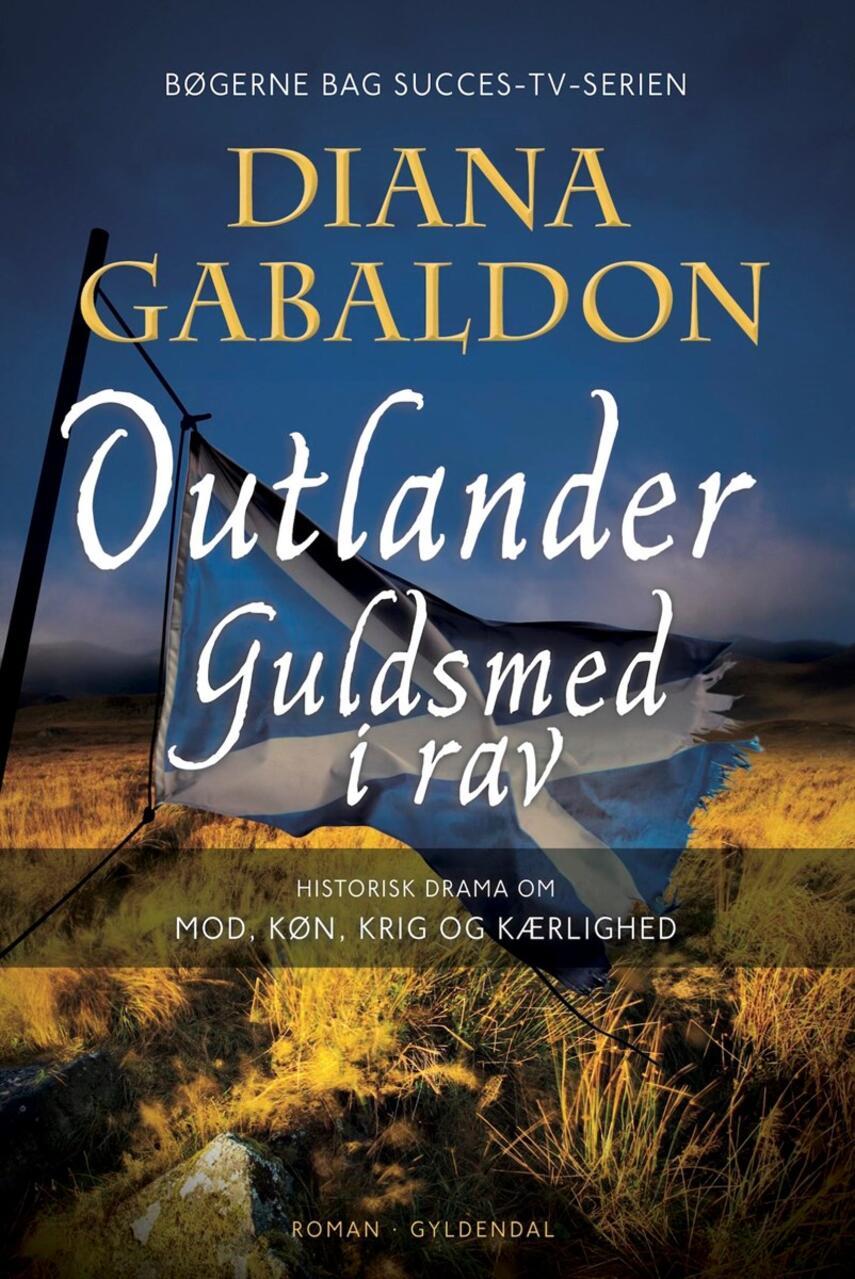 Diana Gabaldon: Outlander. 2, Guldsmed i rav : historisk drama om mod, køn, krig og kærlighed : roman