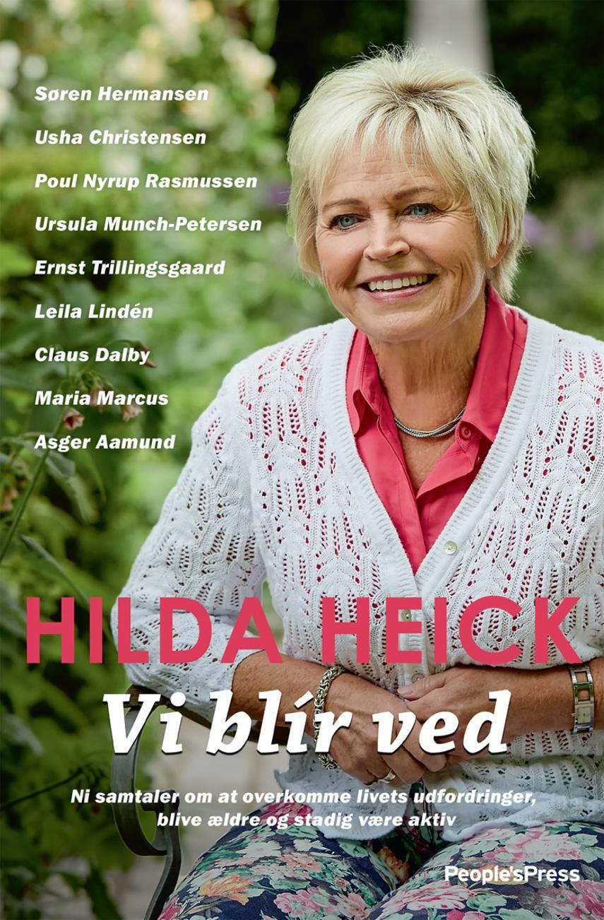 Hilda Heick: Vi bli'r ved : ni samtaler om at overkomme livets udfordringer, blive ældre og stadig være aktiv