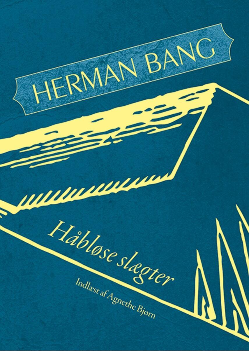 Herman Bang: Haabløse Slægter