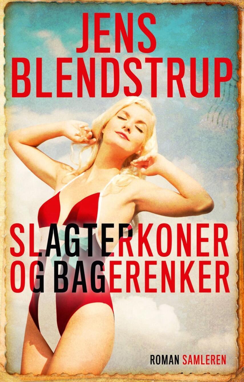 Jens Blendstrup: Slagterkoner og bagerenker : roman