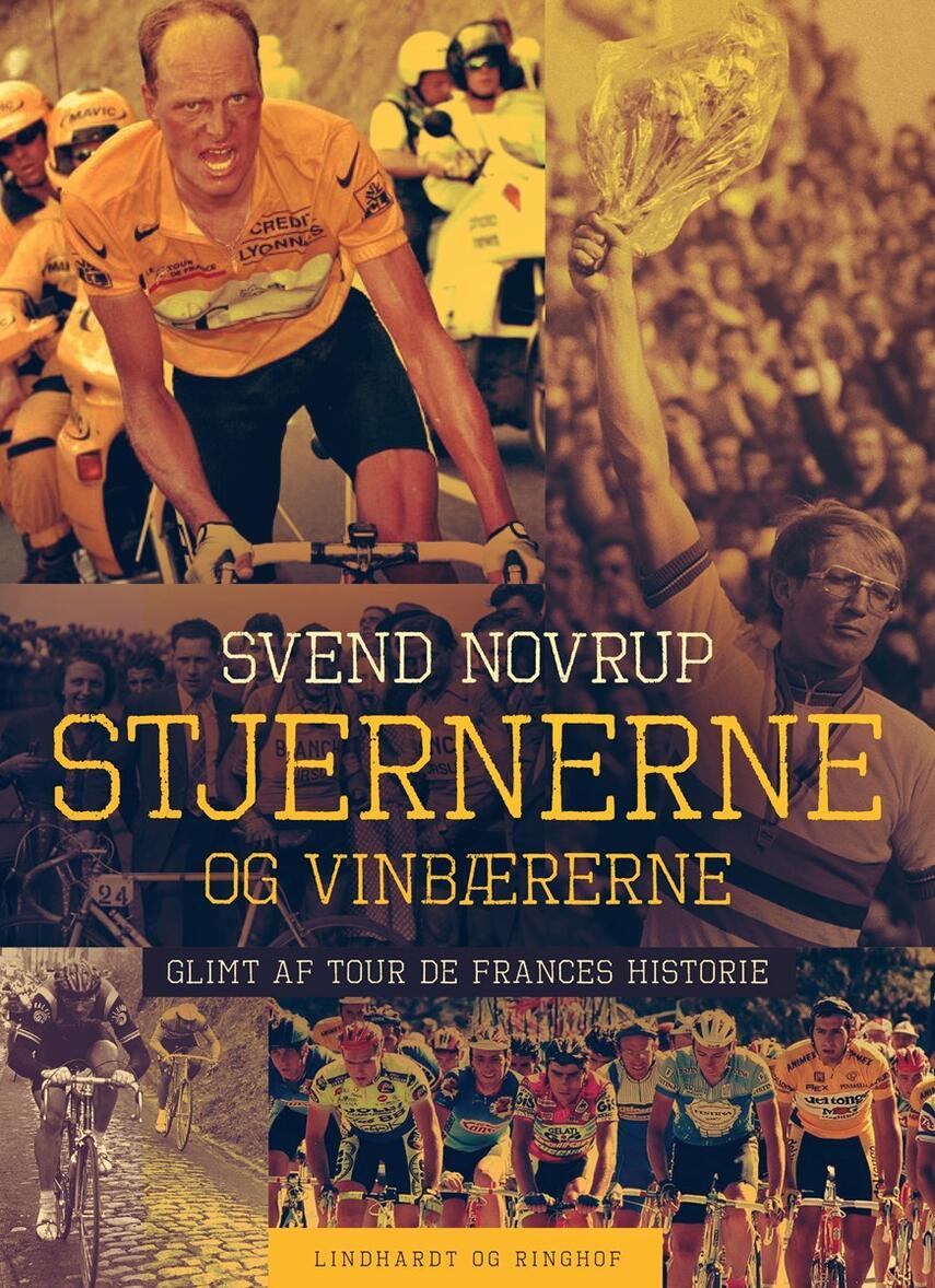 Svend Novrup: Stjernerne og vinbærerne : glimt af Tour de Frances historie