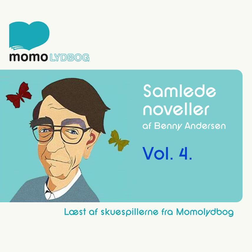 Benny Andersen (f. 1929): Samlede noveller. Vol. 4