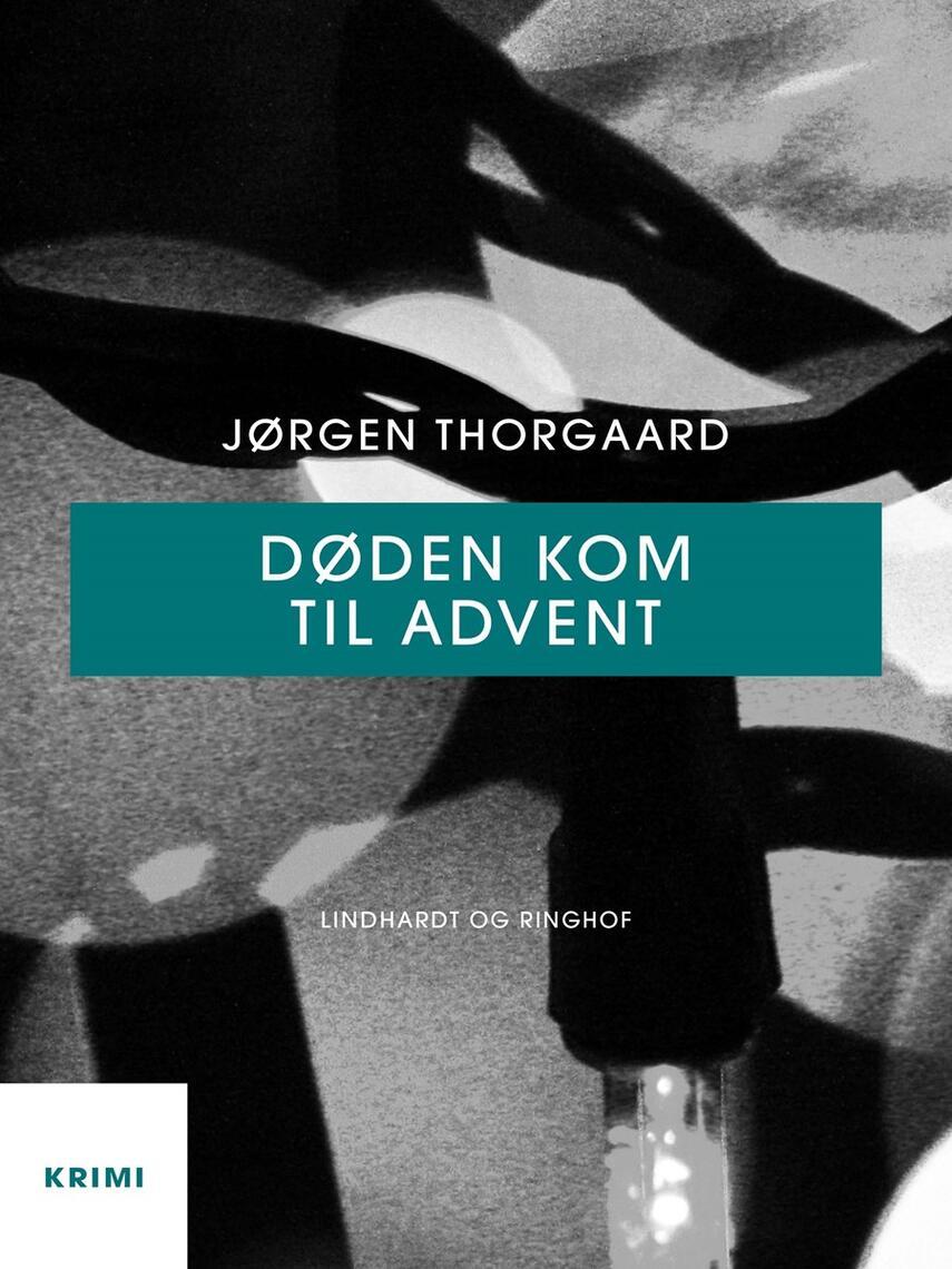 Jørgen Thorgaard: Døden kom til advent : krimi