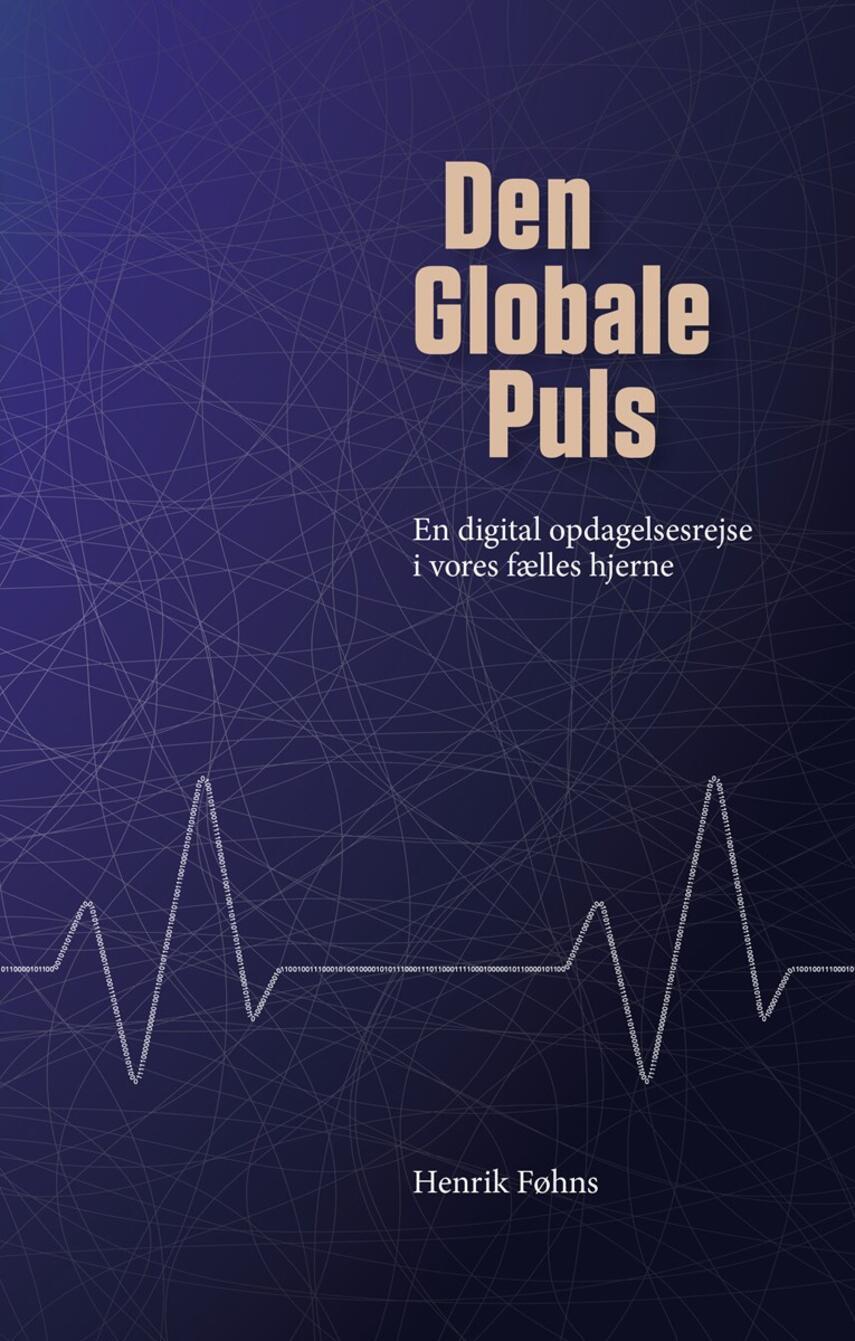 Henrik Føhns: Den globale puls : en digital opdagelsesrejse i vores fælles hjerne