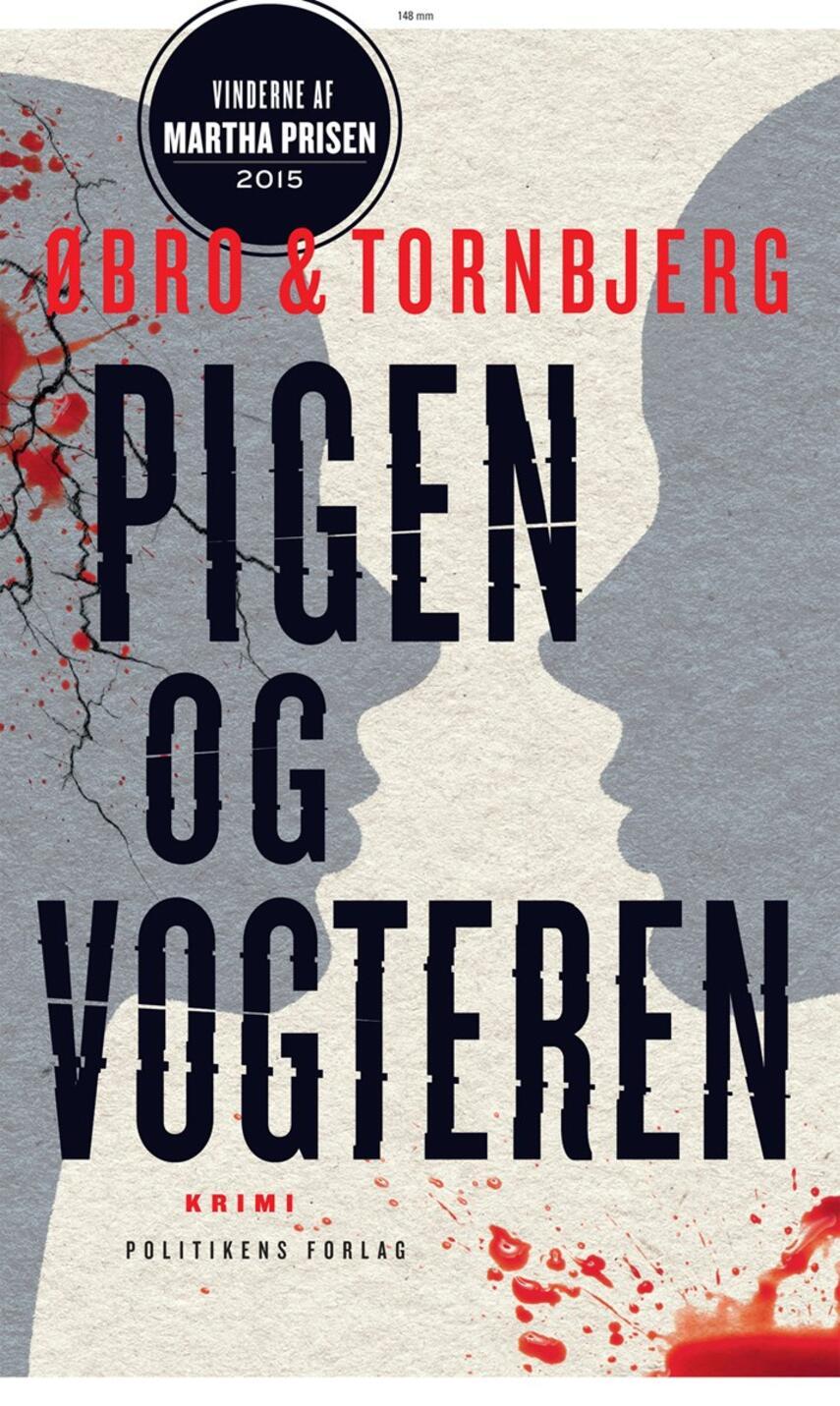 Jeanette Øbro Gerlow: Pigen og vogteren : krimi