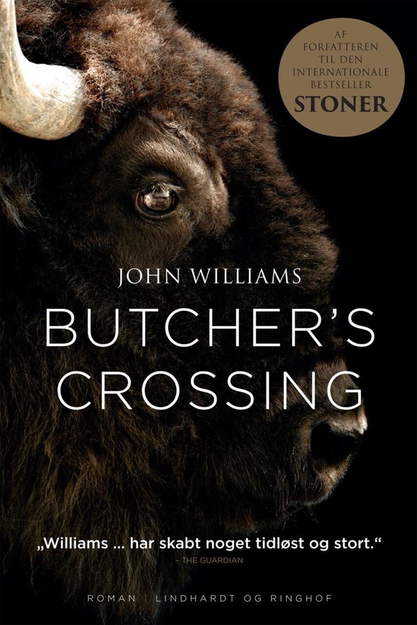 John Williams (f. 1922): Butcher's Crossing : roman