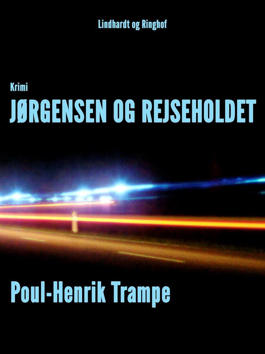 Poul-Henrik Trampe: Jørgensen og rejseholdet : krimi