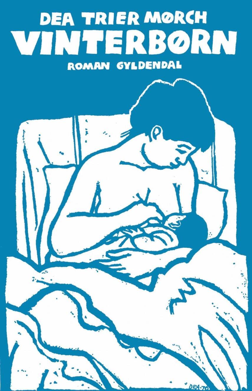 Dea Trier Mørch: Vinterbørn : roman