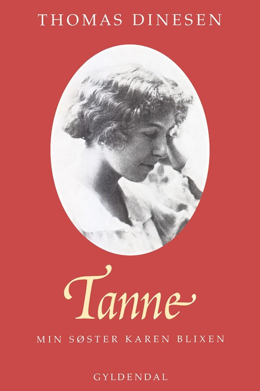 Thomas Dinesen (f. 1892): Tanne : min søster Karen Blixen