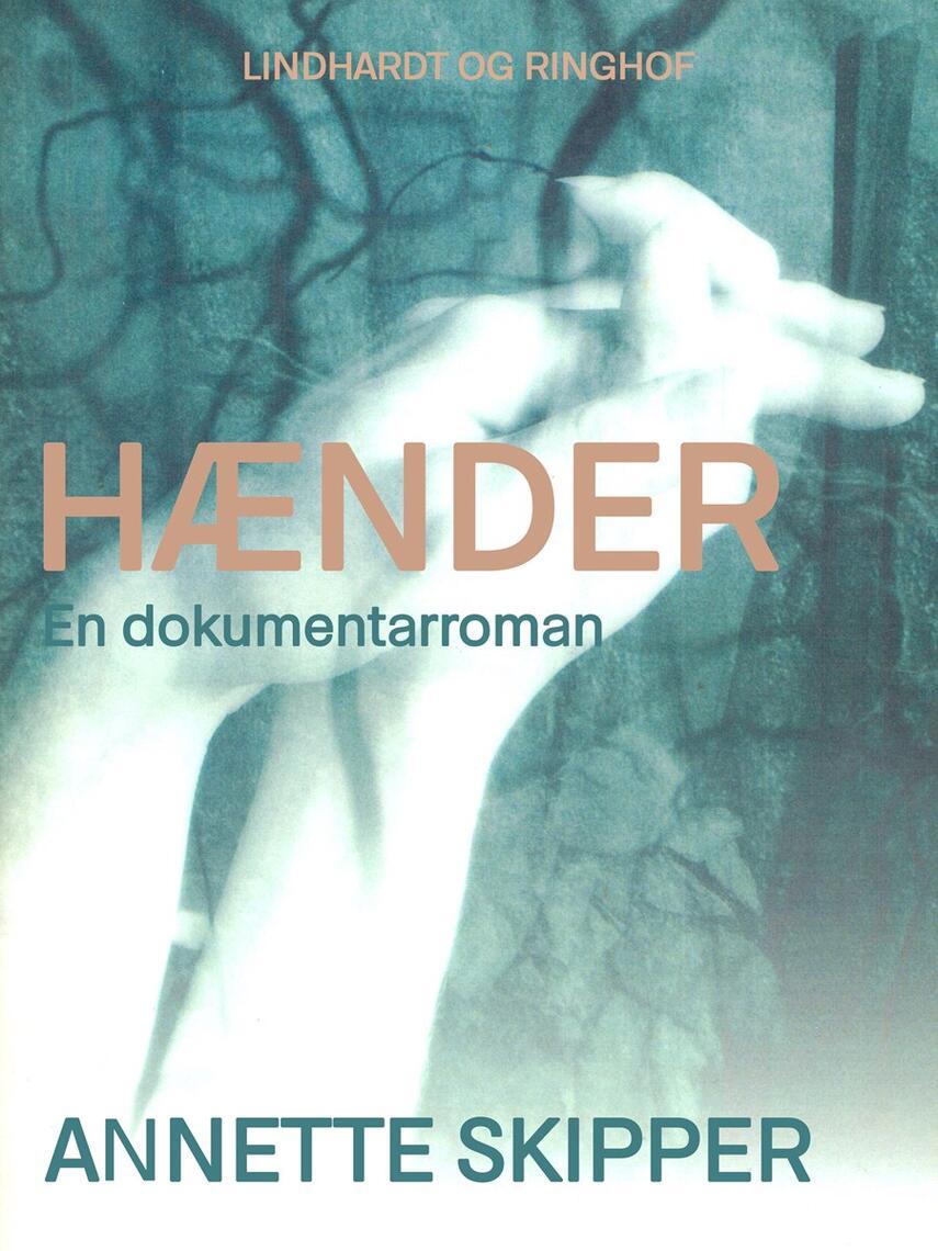 Annette Skipper: Hænder : en dokumentarroman