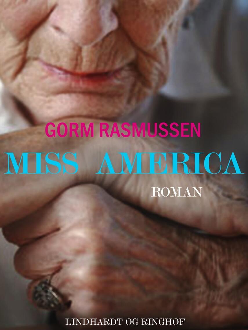 Gorm Rasmussen (f. 1945): Miss America : roman