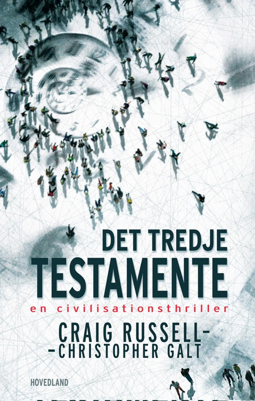 Christopher Galt: Det tredje testamente : en civilisationsthriller