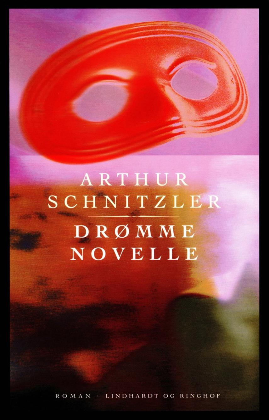 Arthur Schnitzler: Drømmenovelle : roman