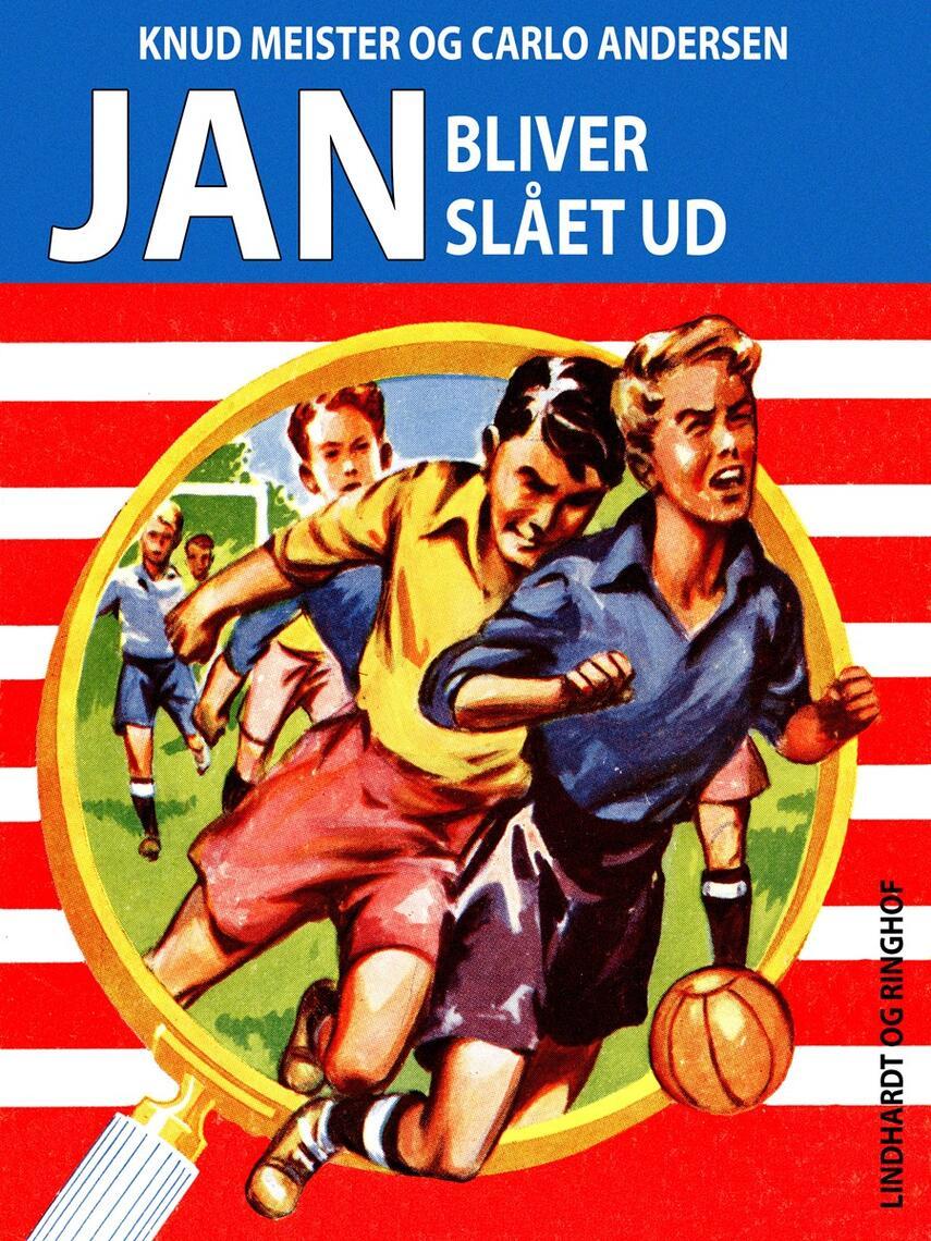 Knud Meister: Jan bliver slået ud