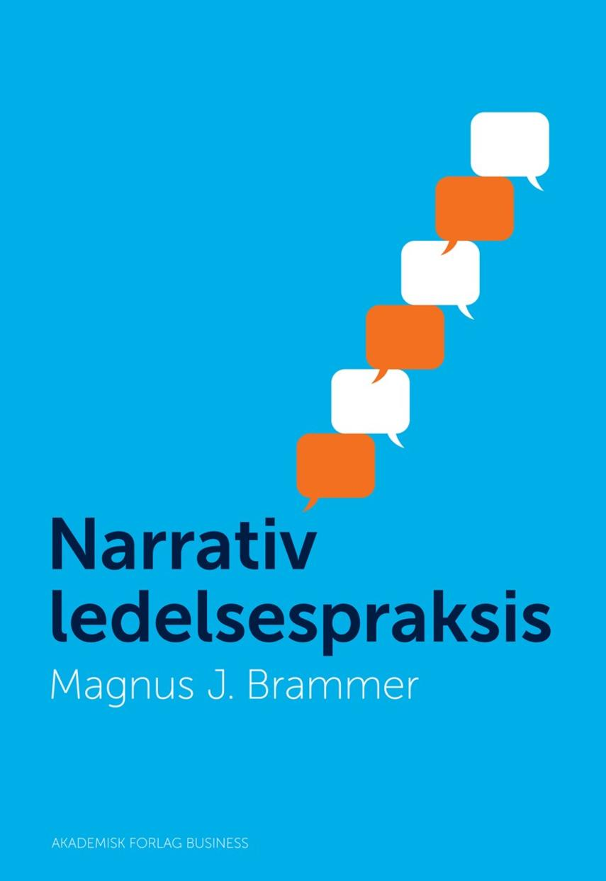 Magnus J. Brammer: Narrativ ledelsespraksis