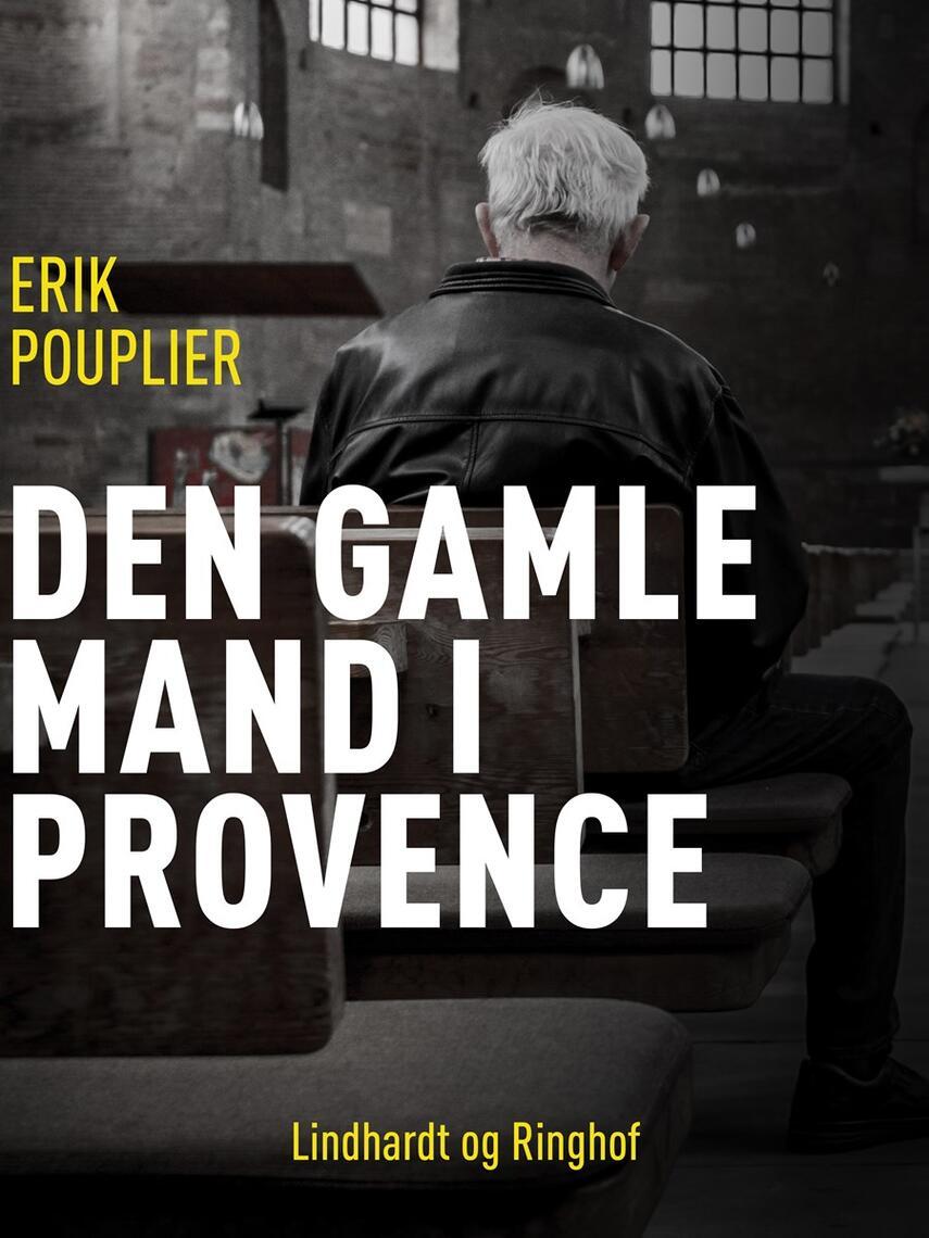Erik Pouplier: Den gamle mand i Provence