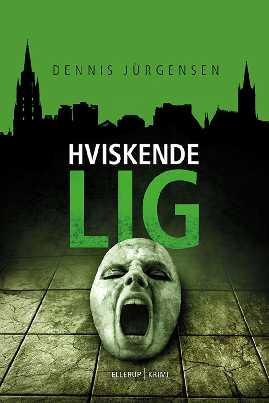 Dennis Jürgensen: Hviskende lig : krimi
