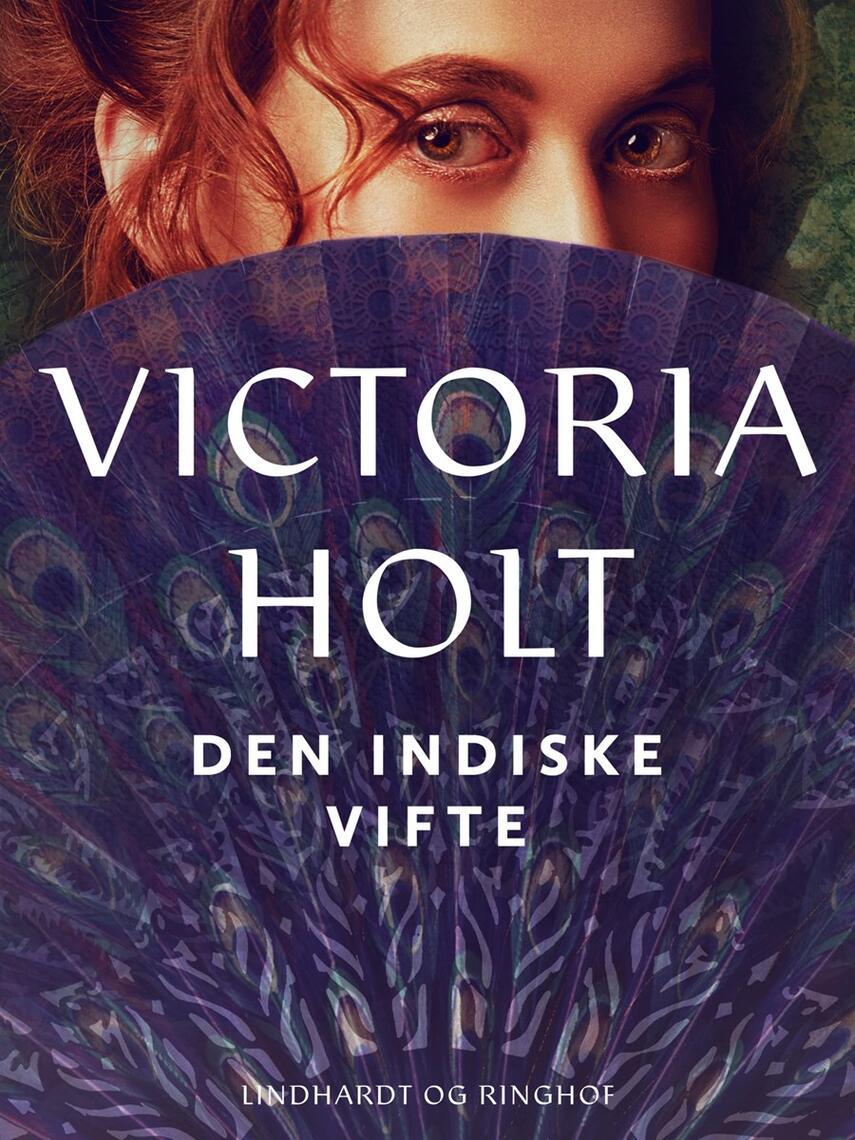 Victoria Holt: Den indiske vifte : roman