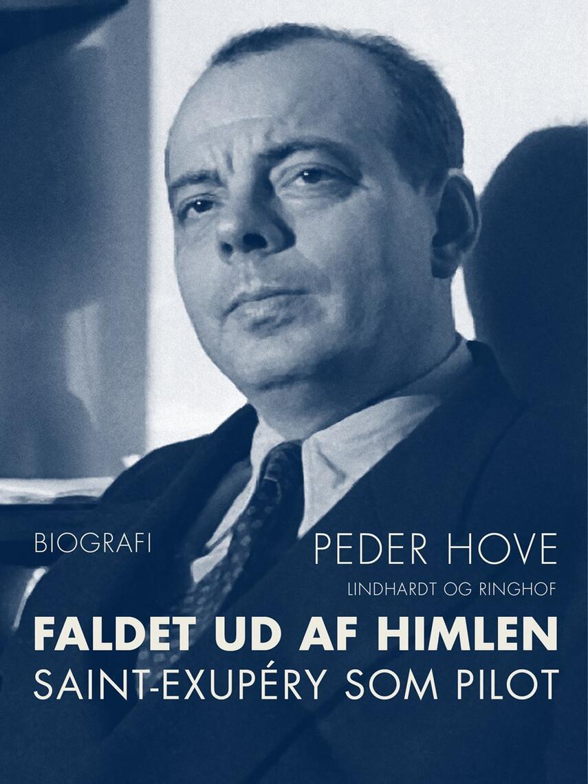 Peder Hove: Faldet ud af himlen : Saint-Exupéry som pilot : biografi