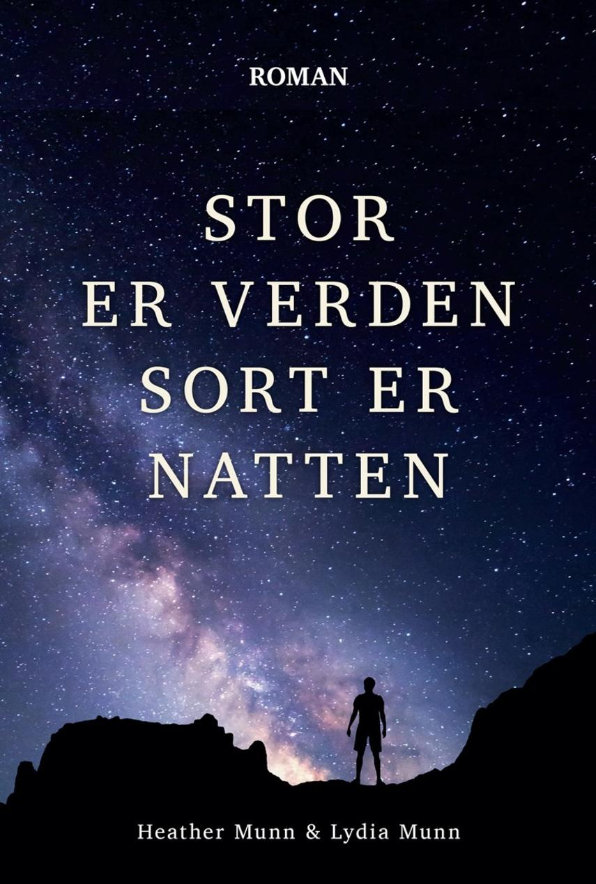 Heather Munn: Stor er verden, sort er natten : roman
