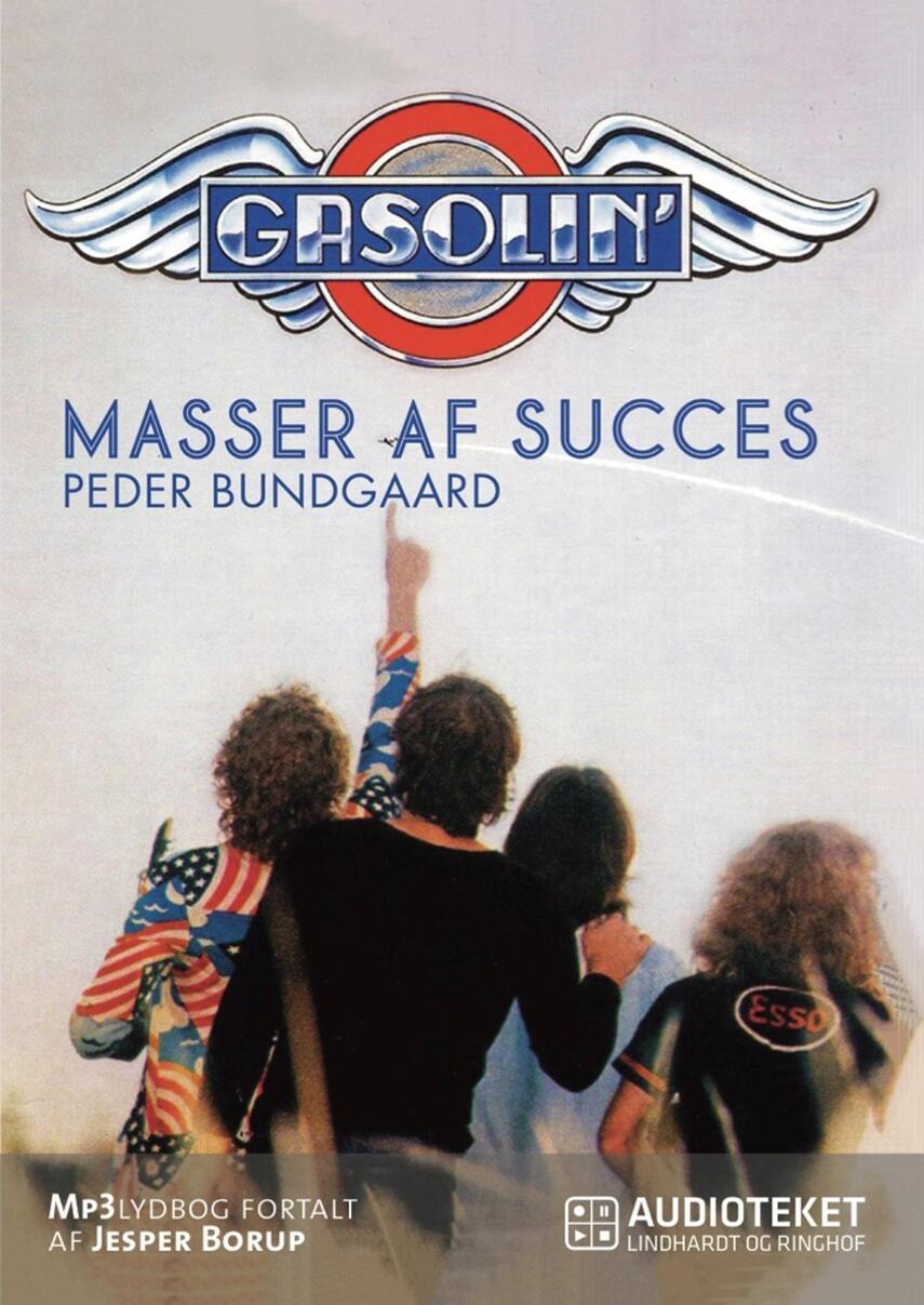 Peder Bundgaard: Gasolin' - masser af succes