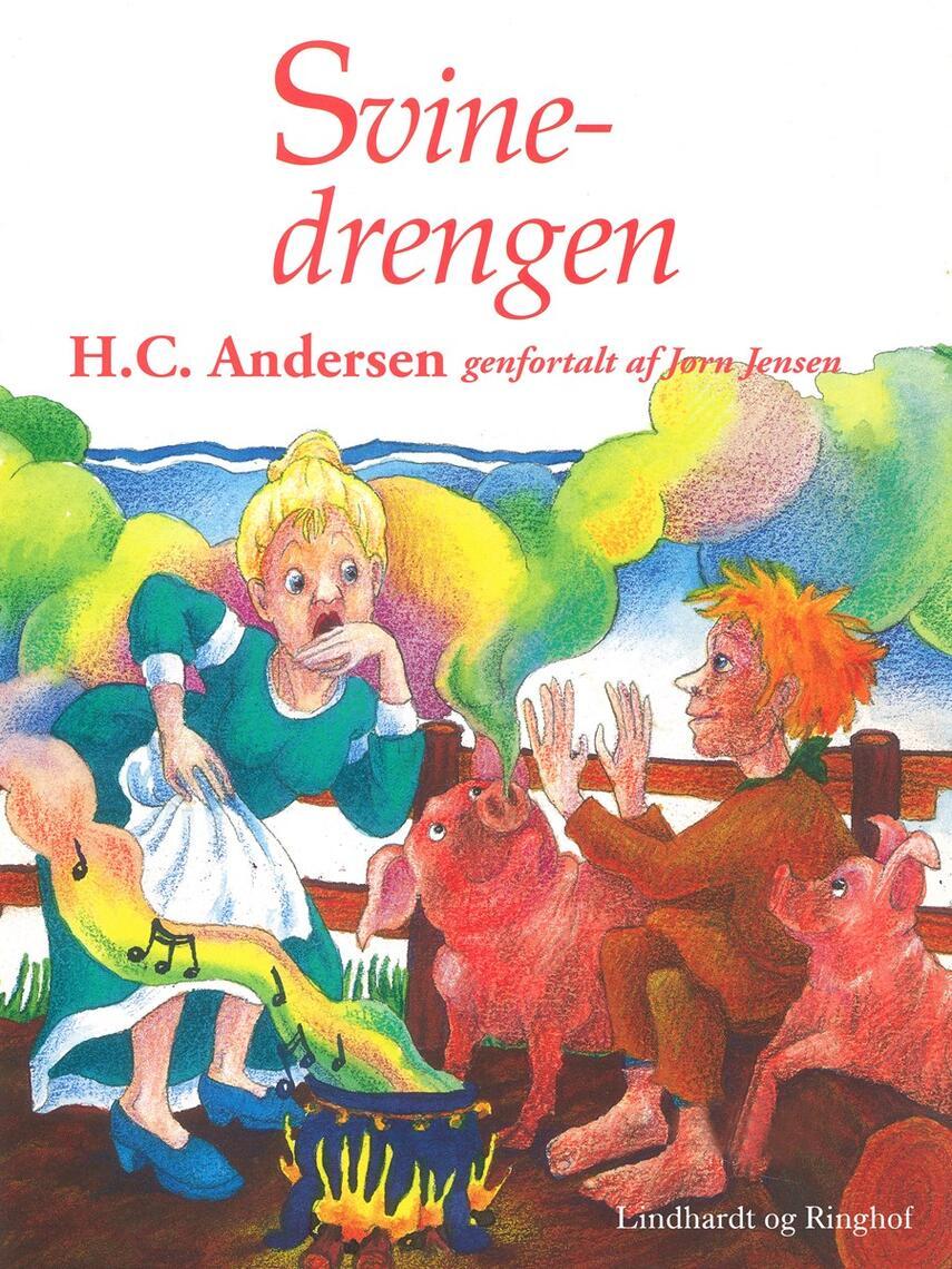 H. C. Andersen (f. 1805): Svinedrengen