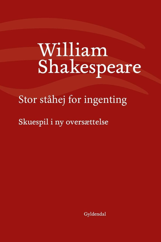William Shakespeare: Stor ståhej for ingenting (Ved Niels Brunse)
