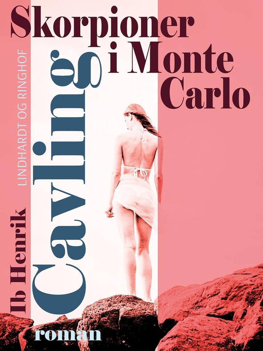 Ib Henrik Cavling: Skorpioner i Monte Carlo