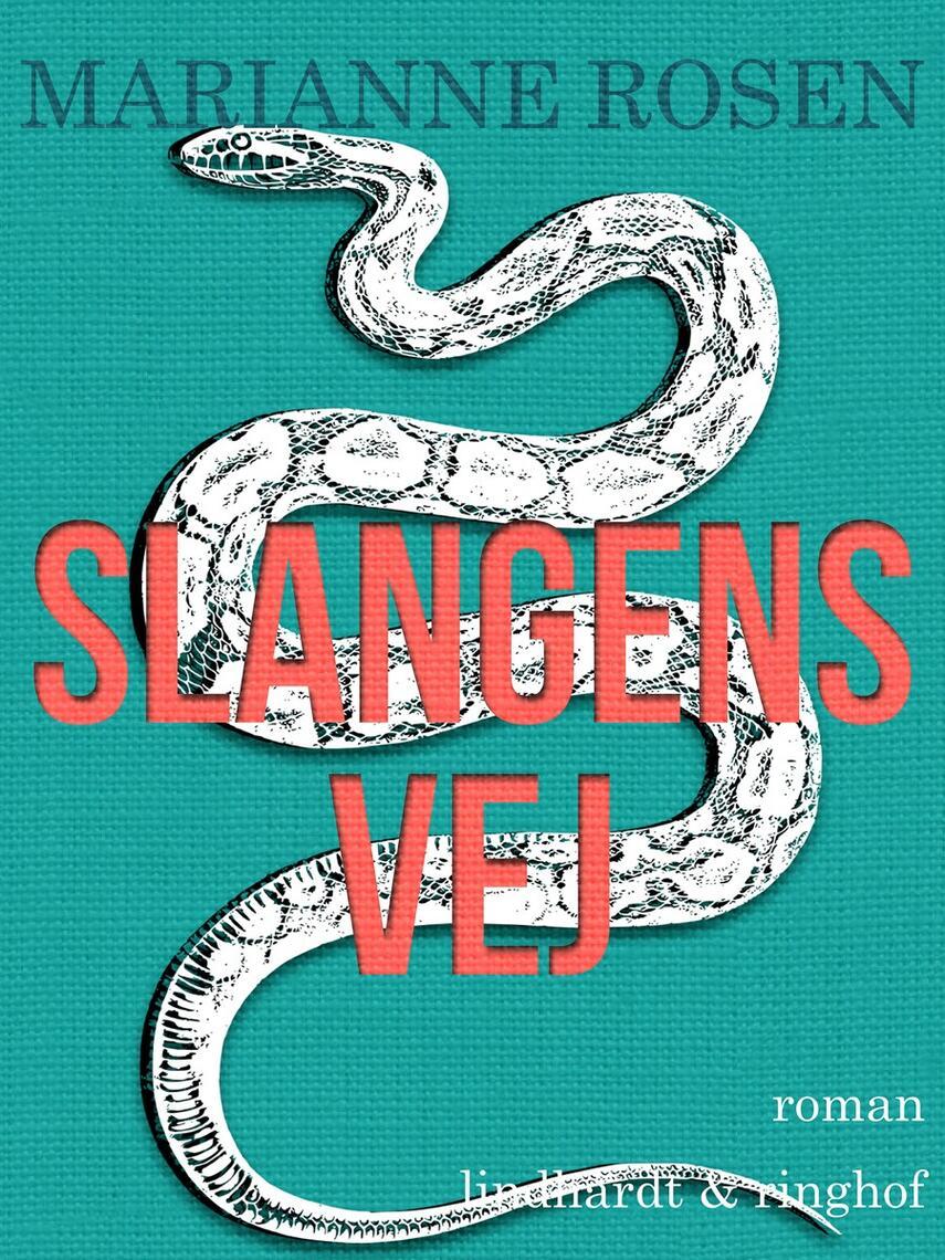 Marianne Rosen: Slangens vej : roman