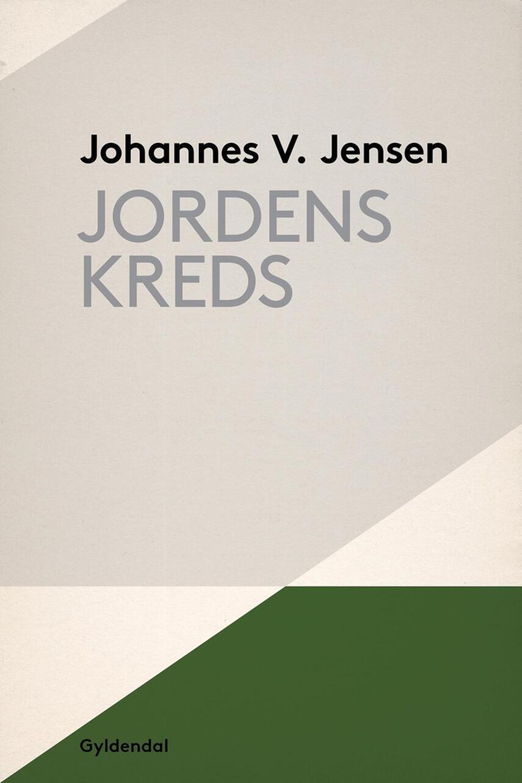 Johannes V. Jensen (f. 1873): Jordens kreds