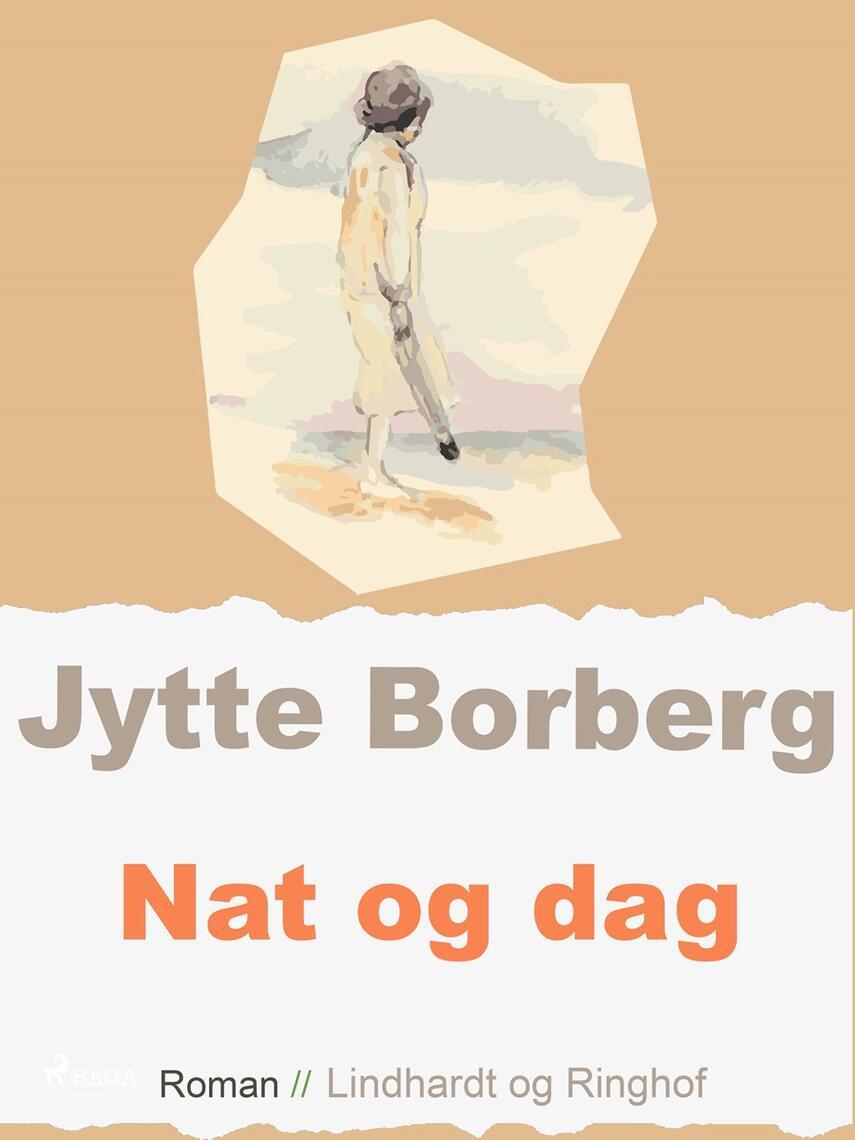 Jytte Borberg: Nat og dag : roman