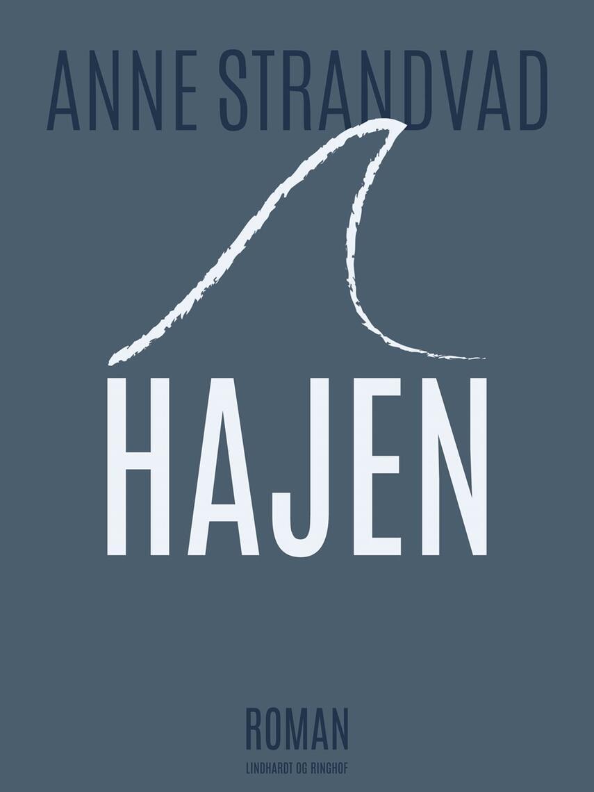 Anne Strandvad: Hajen : roman
