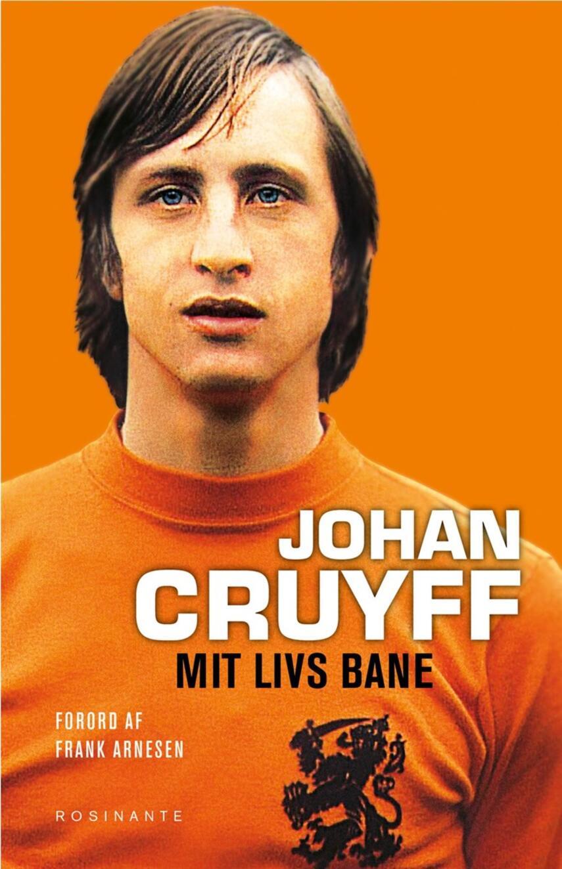 Johan Cruyff (f. 1947-04-25): Mit livs bane
