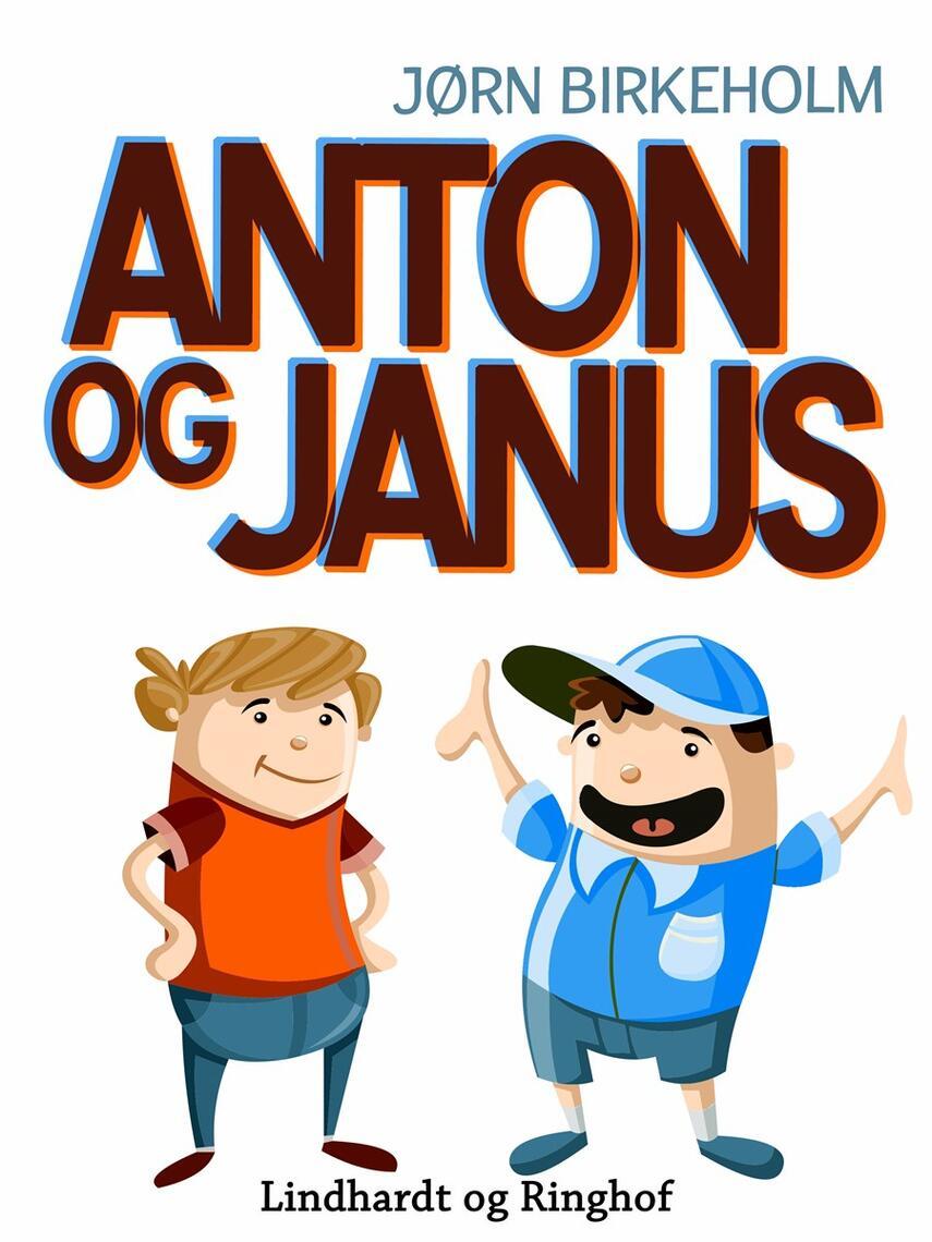 Jørn Birkeholm: Anton og Janus