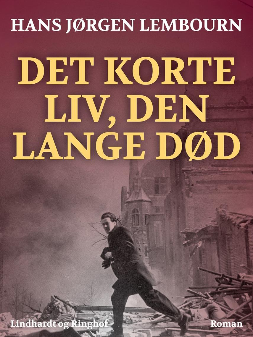 Hans Jørgen Lembourn: Det korte liv, den lange død : roman