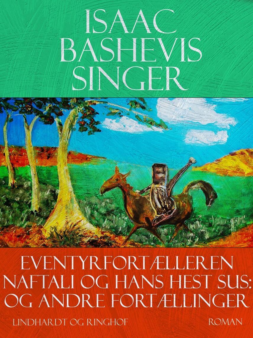Isaac Bashevis Singer: Eventyrfortælleren Naftali og hans hest Sus og andre fortællinger