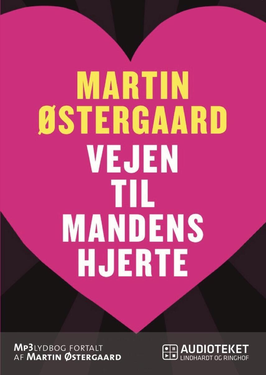 Martin Østergaard (f. 1962): Vejen til mandens hjerte