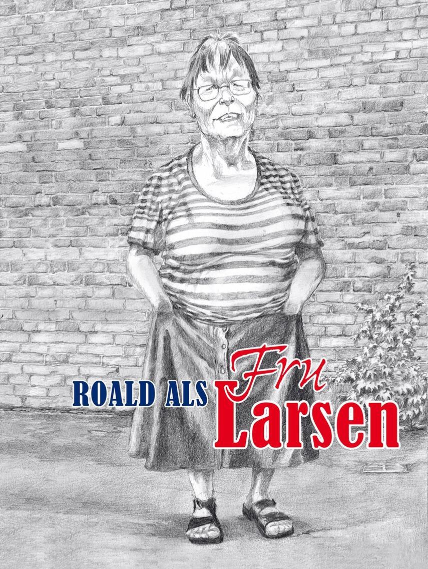 Roald Als, Inge Larsen: Fru Larsen