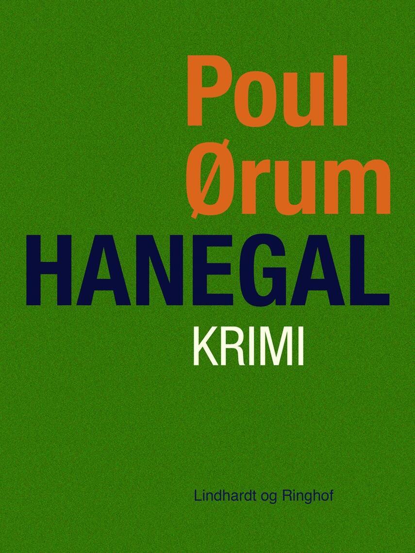 Poul Ørum (f. 1919): Hanegal : krimi