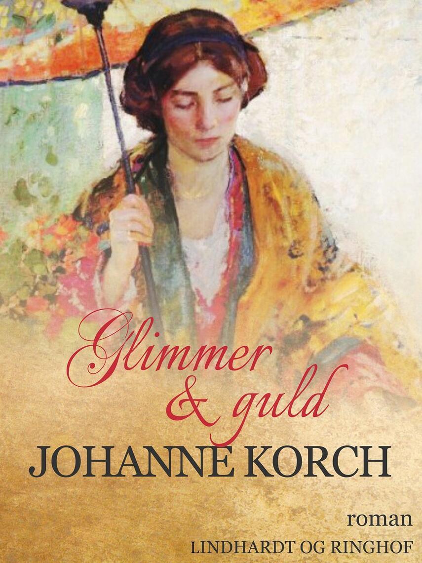 Johanne Korch: Glimmer & guld : roman