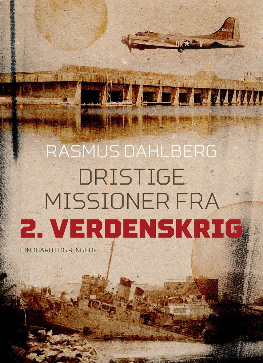 Rasmus Dahlberg: Dristige missioner fra 2. verdenskrig